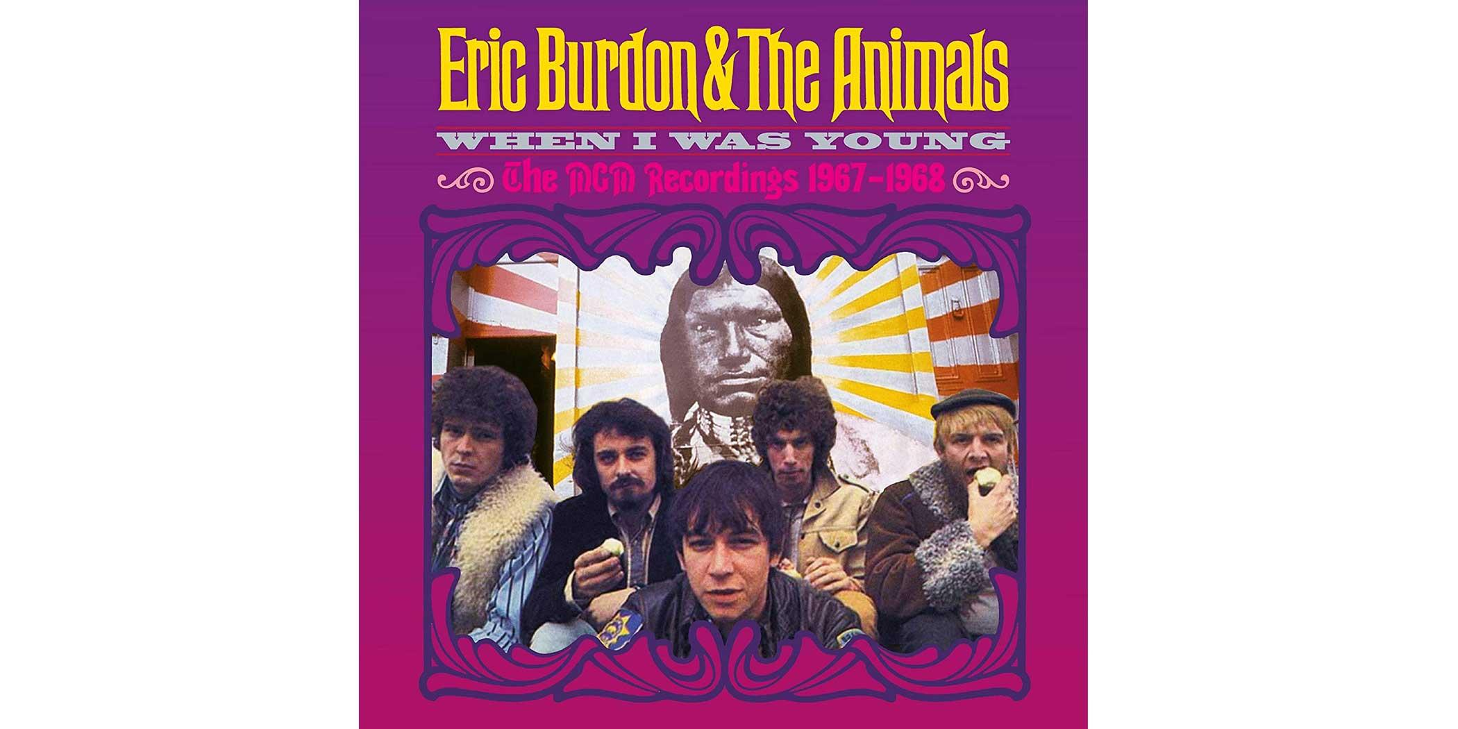 Eric Burdon and the Animals, When I Was Young/The MGM Recordings 1967–1968