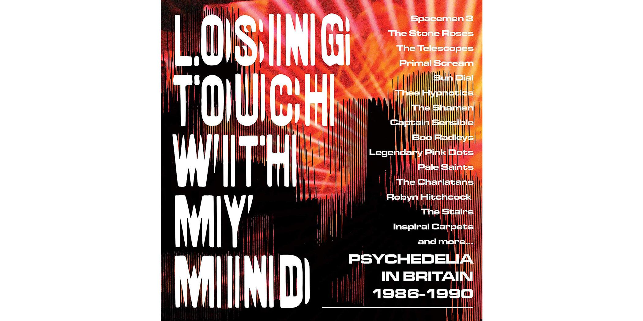 Losing Touch with My Mind: Psychedelia in Britain 1986–1990