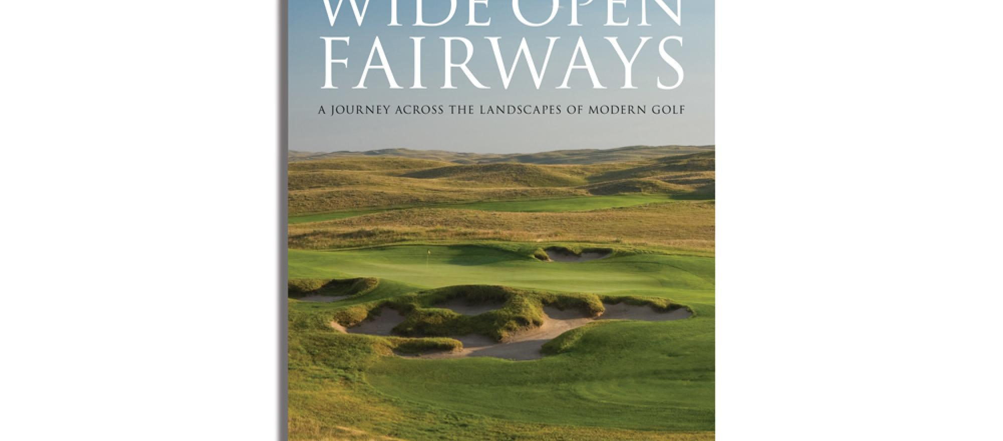 Wide Open Fairways by Bradley S. Klein